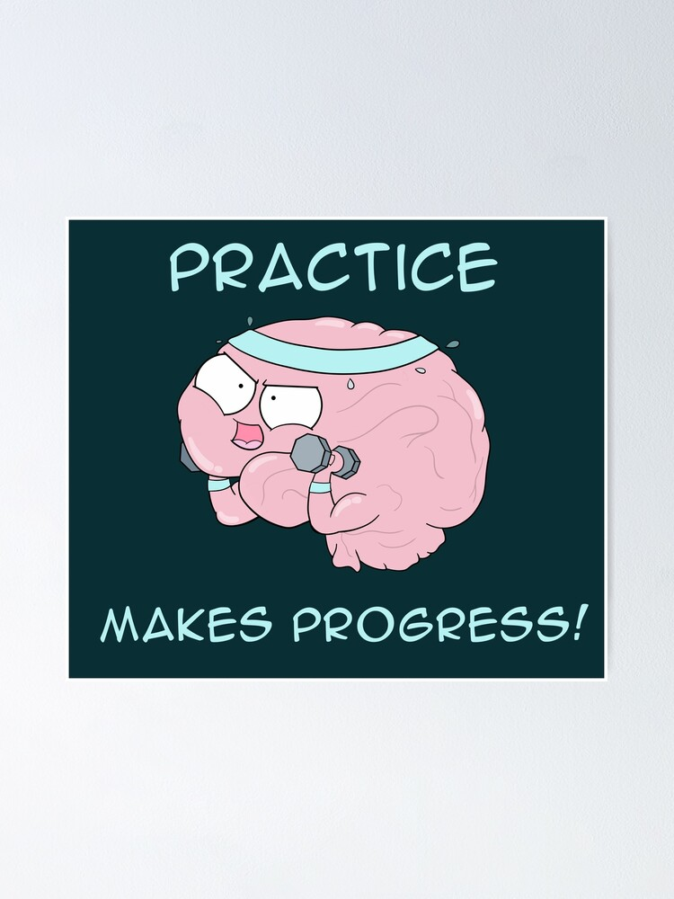 Alternate view of Practice Makes Progress Poster