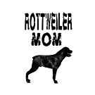 Rottweiler Mom - Funny Rottweiler Dog Mom T Shirt Gifts   by greatshirts