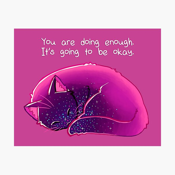 """""""You Are Doing Enough"""" Cat Photographic Print"""