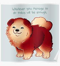"""""""Whatever You Manage to Do"""" Pup Poster"""