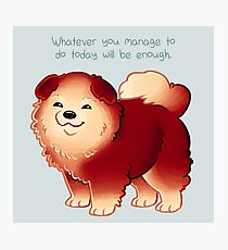 """""""Whatever You Manage to Do"""" Pup Photographic Print"""