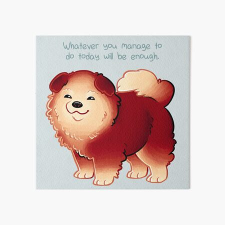 """""""Whatever You Manage to Do"""" Pup Art Board Print"""