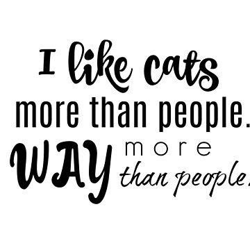 I like cats . . . . by nyah14