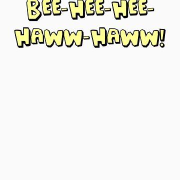 Bee-hee-hee-HAWW-HAWW! by Beetlejuice