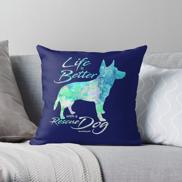 Life is Better with a Rescue Dog Throw Pillow