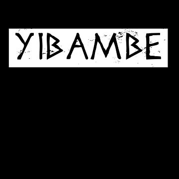 Yibambe by Pheonix-Shirts