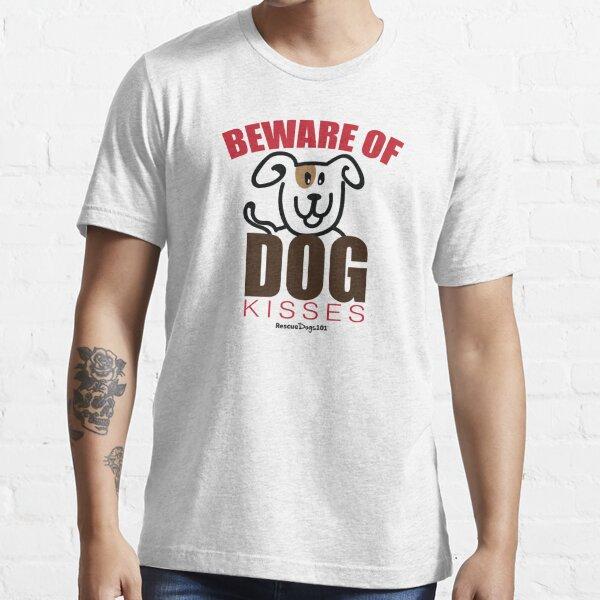 Beware of Dog Kisses Essential T-Shirt