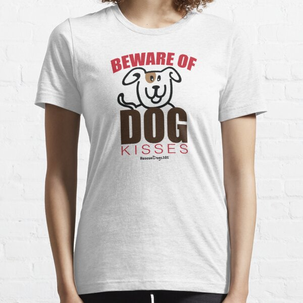 Beware of Dog Kisses Essential T-Shirt