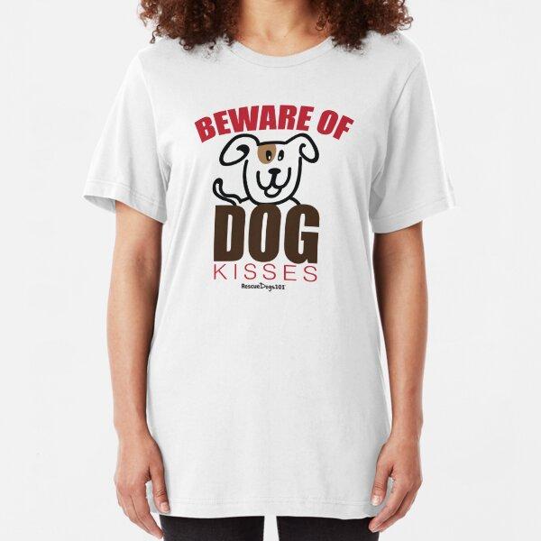 Beware of Dog Kisses Slim Fit T-Shirt