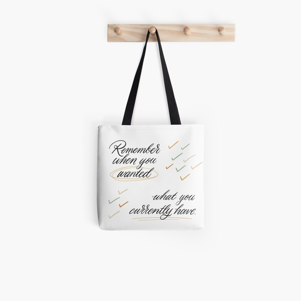 Remember When You Wanted Tote Bag