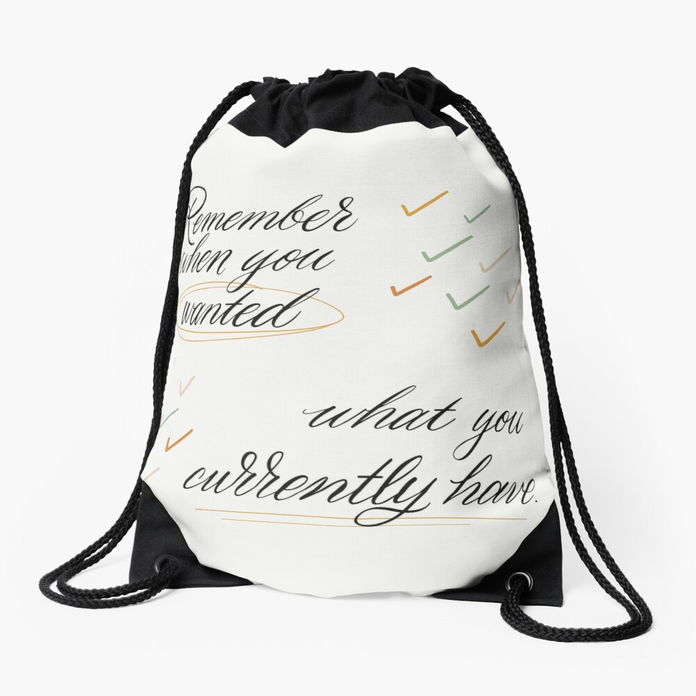 Remember When You Wanted Drawstring Bag