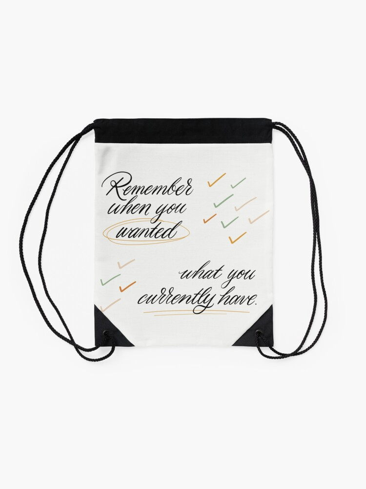 Alternate view of Remember When You Wanted Drawstring Bag