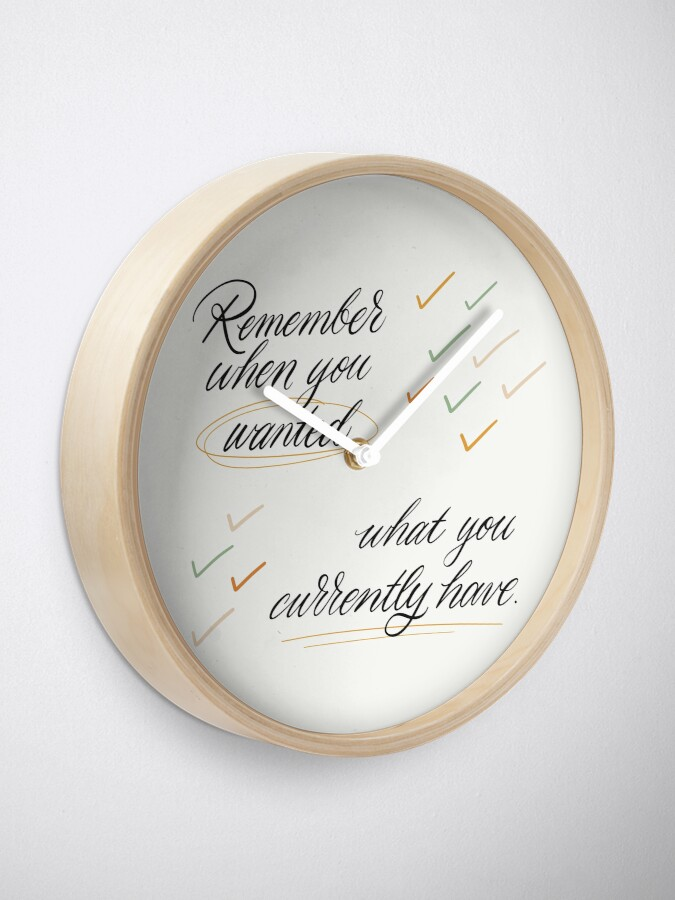 Alternate view of Remember When You Wanted Clock