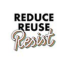 REDUCE REUSE RESIST by Michelle Tam