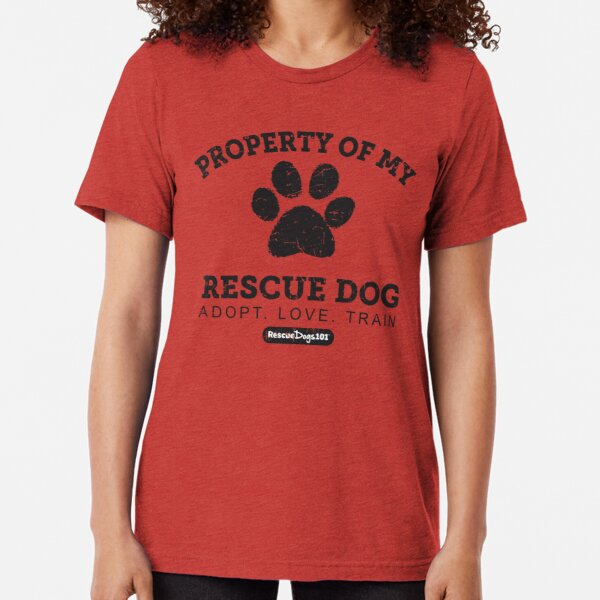 Property of My Rescue Dog Tri-blend T-Shirt