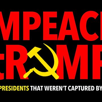 I like Presidents that weren't captured by Putin - IMPEACH trump by Thelittlelord