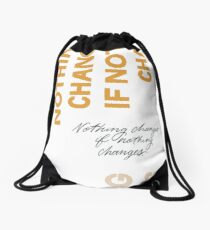 Nothing Change If Nothing Changes Drawstring Bag