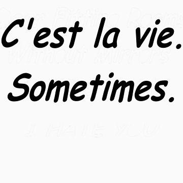 C'est la vie...sometimes by Juni