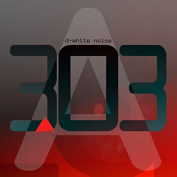 D-White Noise - A 303 by Banta