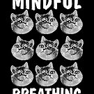 Mindful Heavy Breathing Cat by electrovista
