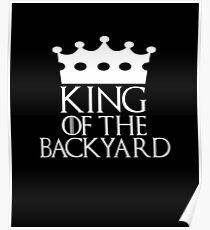 King of the Backyard, #Backyard  Poster