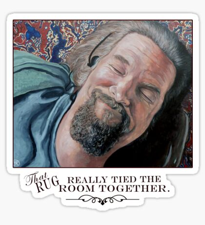 That Rug Really Tied the Room Together Sticker