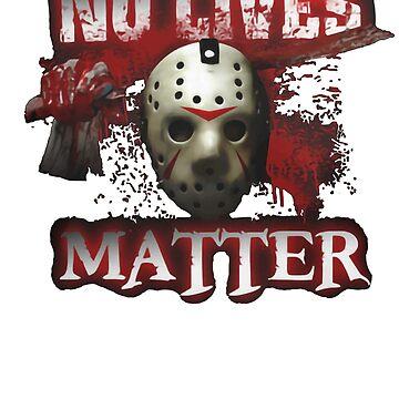 No Lives Matter Halloween Jason Mask Design by ThePrintGuys