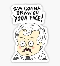 I'm Gonna Draw On Your Face! Sticker