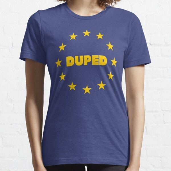 Brexit We Were Duped European Union Stars  Essential T-Shirt