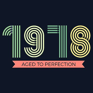 Aged To Perfection | 1978 Birthday Shirt by CarlosV