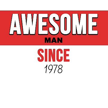 Awesome Man Since | 1978 Birthday Shirt by CarlosV