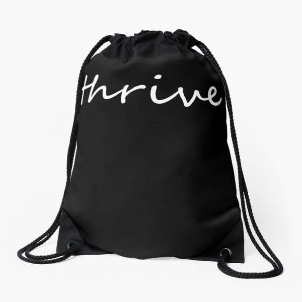 Thrive- Inspirational, Motivational Message  Drawstring Bag