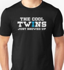 Funny The Cool Twins Just Showed Up Unisex T-Shirt