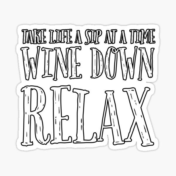 Wine Down Relax Sticker
