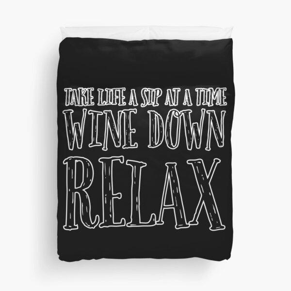 Wine Down Relax Duvet Cover