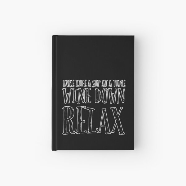 Wine Down Relax Hardcover Journal