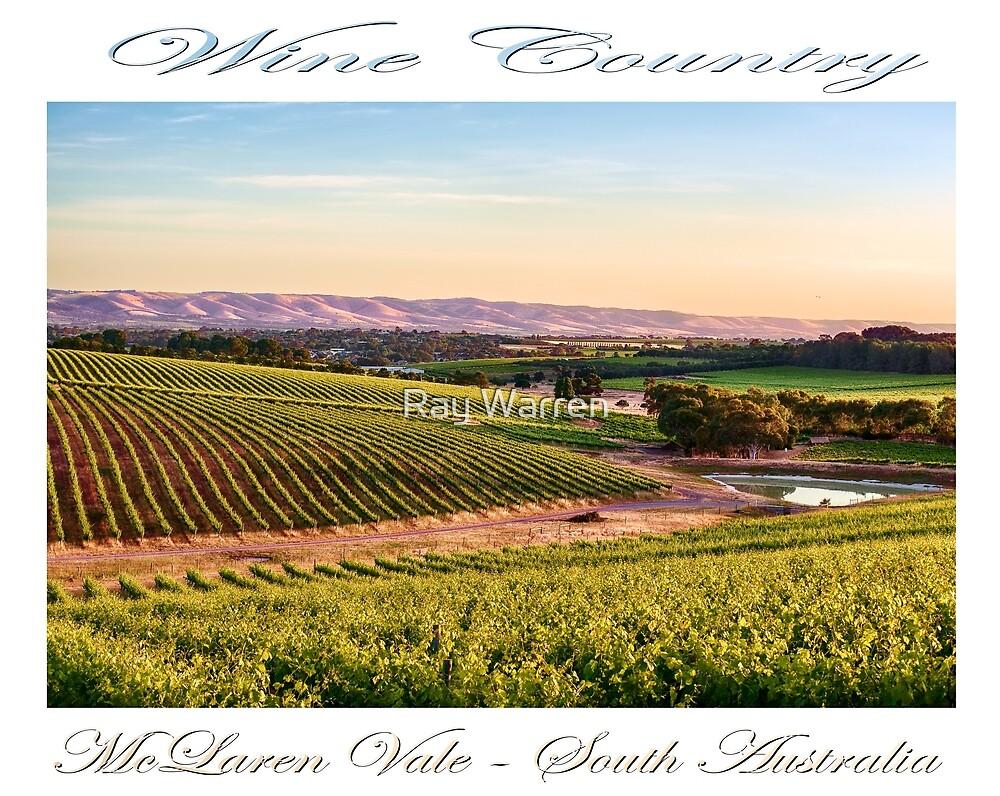 Wine County - McLaren Vale, South Australia by Ray Warren
