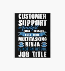 Customer Support Analyst Only Because Full Time Multitasking Ninja Is Not An Actual Job Title Art Board