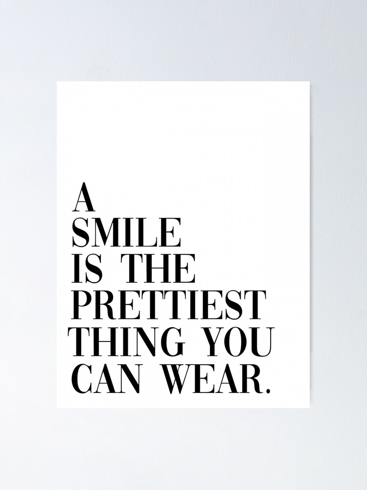 Alternate view of A Smile is the Prettiest Thing You Can Wear Poster