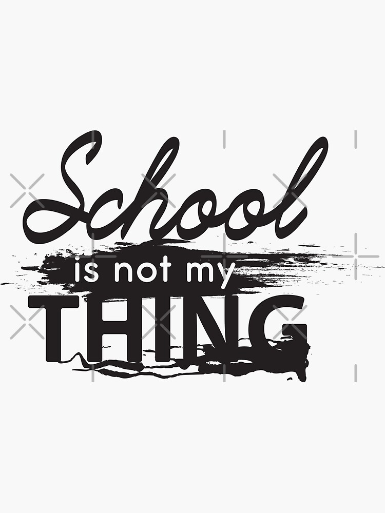 School is not my thing by kislev