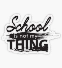 School is not my thing Transparent Sticker