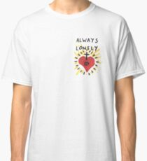 Always Lonely Classic T-Shirt