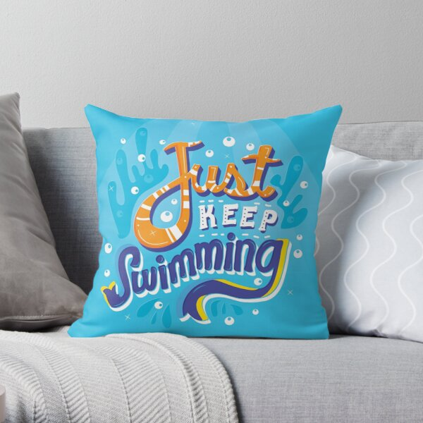 Just Keep Swimming Throw Pillow