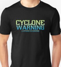 Cyclone Warning - A Storm is Coming Unisex T-Shirt