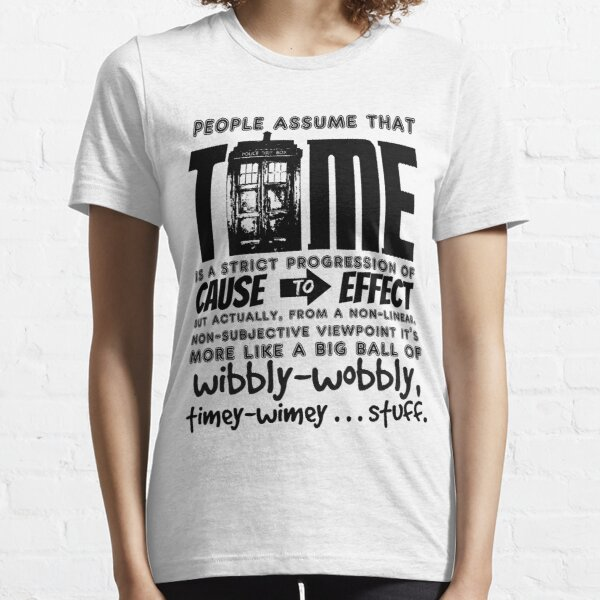 Wibbly-Wobbly Timey-Wimey ... Stuff. T-shirt essentiel