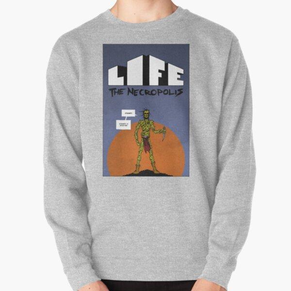 Life The Necropolis: Eternity Pullover Sweatshirt