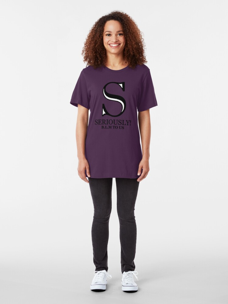 Alternate view of SERIOUSLY! B.L.M TO US Slim Fit T-Shirt