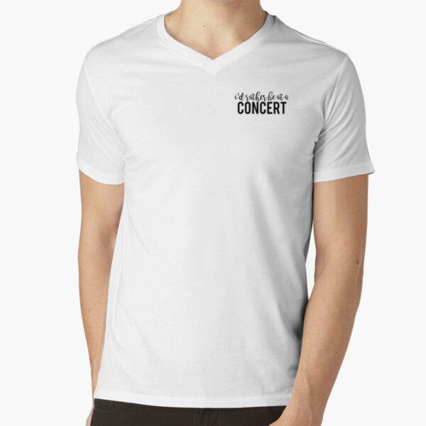 I'd Rather Be At A Concert  V-Neck T-Shirt