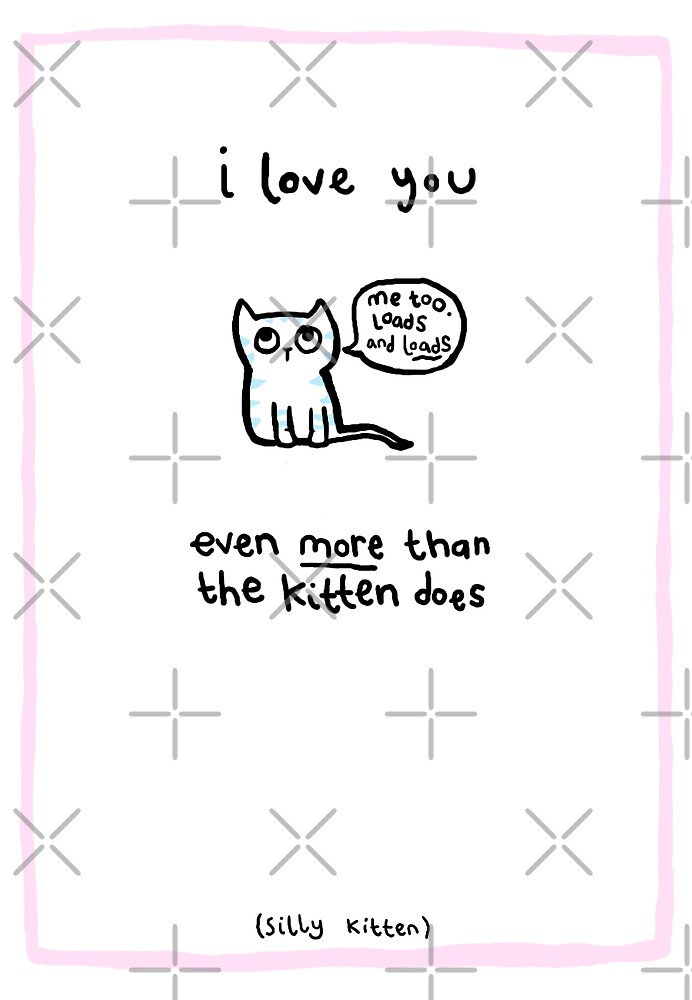 The Kitten That Loves You by lauriepink