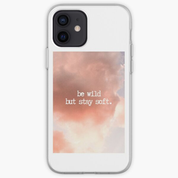 Be Wild But Stay Soft Quote iPhone Soft Case